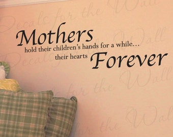 Mothers Hold Their Childrens Hands While Hearts Forever Boy and Girl Room Kid Baby Nursery Mom Quote Decal Wall Sticker Vinyl Decor Art  K03