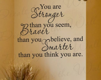 You Stronger Than Seem Braver Than Appear Inspirational Motivational Kid Wall Decal Vinyl Quote Lettering Decoration Sticker Decor Art  J38