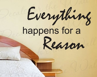Everything Happens Reason Inspirational Motivational Fate Destiny Decorative Vinyl Decor Art Quote Decal Wall Saying Lettering Sticker IN20