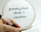 Grocery Store Humor - - Embroidered Kitchen Art  and Home Decor - - Modern Cross Stitch in Gray for Mom