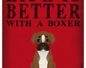Life is Better with a Boxer Art Print 11x14 - Custom Dog Print