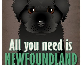 Newfoundland Art Print - All You Need is Newfoundland Love Poster 11x14 - Dogs Incorporated