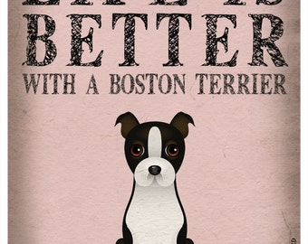 Life is Better with a Boston Terrier Art Print 11x14 - Custom Dog Print
