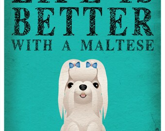 Life is Better with a Maltese Art Print 11x14 - Custom Dog Print