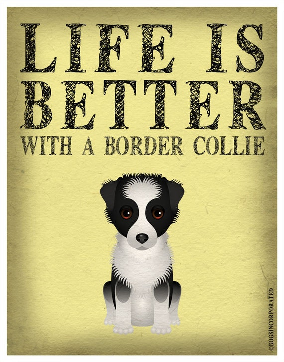 Life is Better with a Border Collie Art Print 11x14 - Custom Dog Print