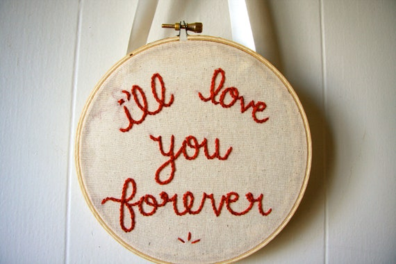 Embroidered Hoop Art - I'll love you forever