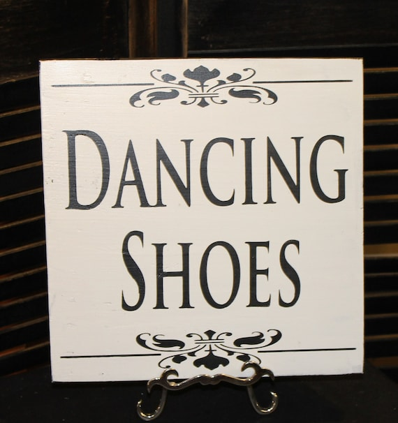 Ideas For Wedding Reception Without Dancing: Items Similar To DANCING SHOES Sign/Wedding/Reception