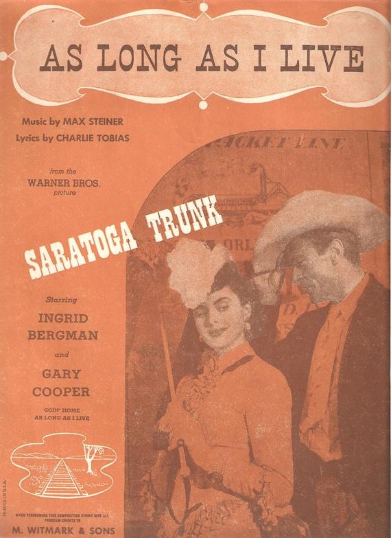 As Long As I Live / Original Sheet Music / Ingrid Bergman / Gary Cooper / Saratoga Trunk