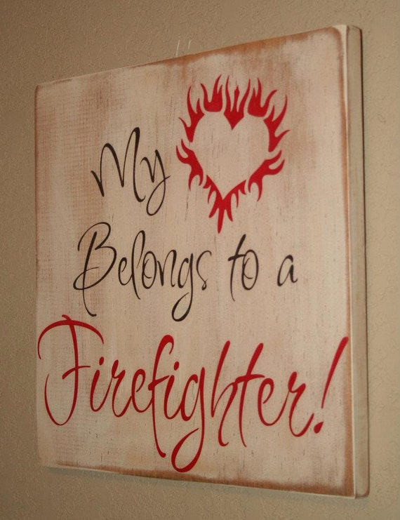 Firefighter Wife Sign, Firefighter Girlfriend Sign, Firefighter Decor, Distressed Wood Sign, Firefighter - My Heart Belongs To A Firefighter