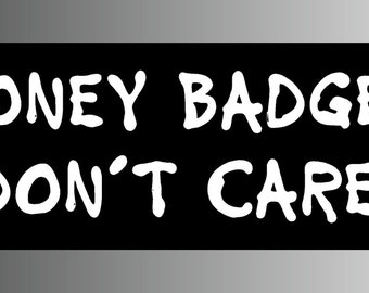 Honey Badger Don't Care Bumper Sticker Decal