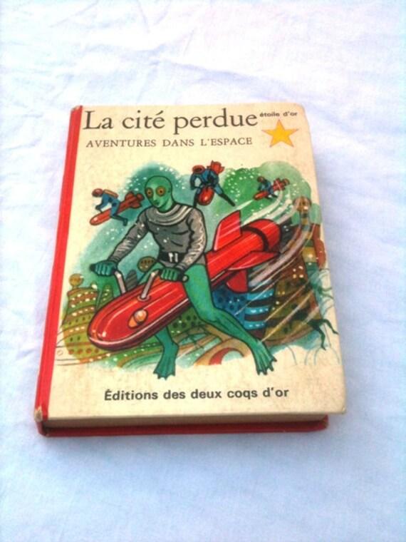 Vintage 1967  French Children's Book The Lost City La cite perdue (Adventures Dans L'espace)
