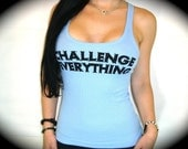 "Utopia Apparel ""CHALLENGE EVERYTHING"" Junior's Ultra-Soft Racerback Tank Top In Sky Blue"