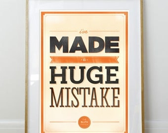Arrested Development // I've Made a Huge Mistake // Poster // Home Decor // Kitchen // 11 x 17 // A3 // RIBBA 290 x 390mm