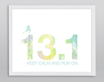 Half Marathon Gift 13.1 Keep Calm and Run On Art Print - Inspirational Running Quote