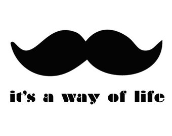 It's a way of life, the 'stache