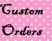 Custom order for Onnastasia Clifford