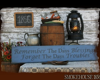 Remember The Days Blessings Forget The Days Troubles Christian Primitive Smokehouse Stenciled Sign Decor