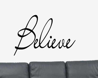 Believe.. Motivational Quote Vinyl Wall Art Decal -Inspirational Wall Decal - Vinyl Wall Decal - Vinyl Wall Quotes
