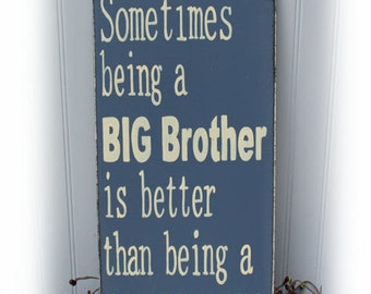 Sometimes Being A Big Brother Is Better Than Being A Super Hero Wood Sign