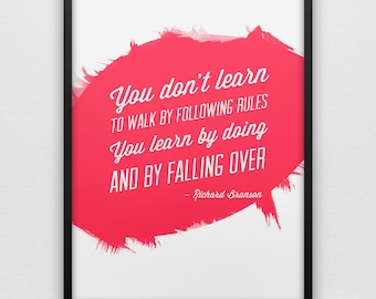 You learn by doing and falling over - Richard Branson quote - Motivational print on paper