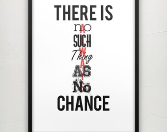There is always chance  - Motivational poster