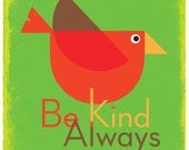 Be Kind Always Poster & Print - Bird Art Print 12x12 Record Fame Sized Print