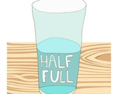 Glass Half Full art print - positive reminder