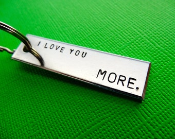 Personalized Keychain - I love you MORE. - Personalized Wedding