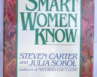 What Smart Women Know - THE BEST Advice Book - Funny Humorous Practical Smart - Male-Female Relationships - Don't Settle for Drama