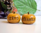 Thanksgiving decor pumpkins... give thanks ...nice present....cute handmade clay gift ... special lower promotional price