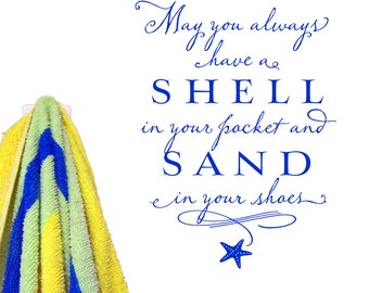 Beach Decor - May you always have a shell in your pocket and sand in your shoes - Vinyl Wall Decal Beach house room decor design