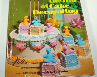 Vintage Cake Decorating Book, Wilton, Discover The Fun Of Cake Decorating, First Edition, 1979 (618-12)
