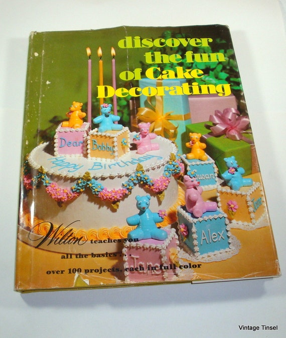 Wilton Flower And Cake Design Book : Vintage Cake Decorating Book Wilton Discover The Fun Of Cake