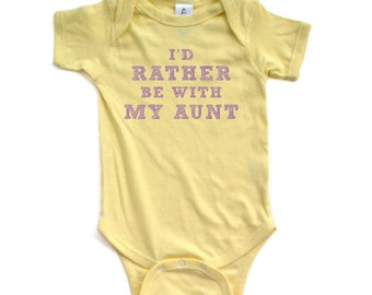 I'd Rather Be With My Aunt - Cute Purple Font on Super Soft Short Sleeve Baby Bodysuit Great Baby Shower Gift for Niece Nephew