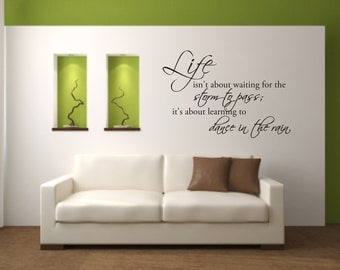 CLEARANCE 50% OFF Life isn't about waiting for the storm to pass it's about learning to dance in the rain Vinyl Wall Decal  - Quote