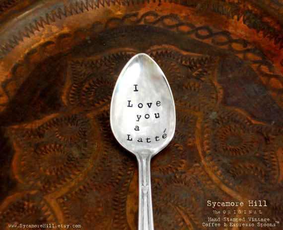 I Love You a Latte - ESPRESSO Spoon - THE ORIGNAL Hand Stamped Vintage Coffee & Espresso Spoons by Sycamore Hill - The Original on Etsy