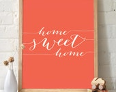 Typography print - Home Sweet Home Script - Calligraphy Coral Pink. Love Inspirational Housewarming Inspirational poster wall art - TH100