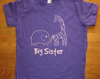 Big Sister Shirt - Elephant & Giraffe Shirt  - 8 Colors Available - Kids T shirt Sizes 2T, 4T, 6, 8, 10, 12 - Gift Friendly