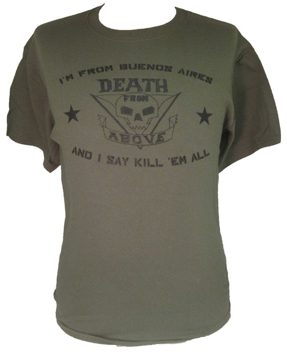 I'm From Buenos Aires And I Say Kill Em All Shirt