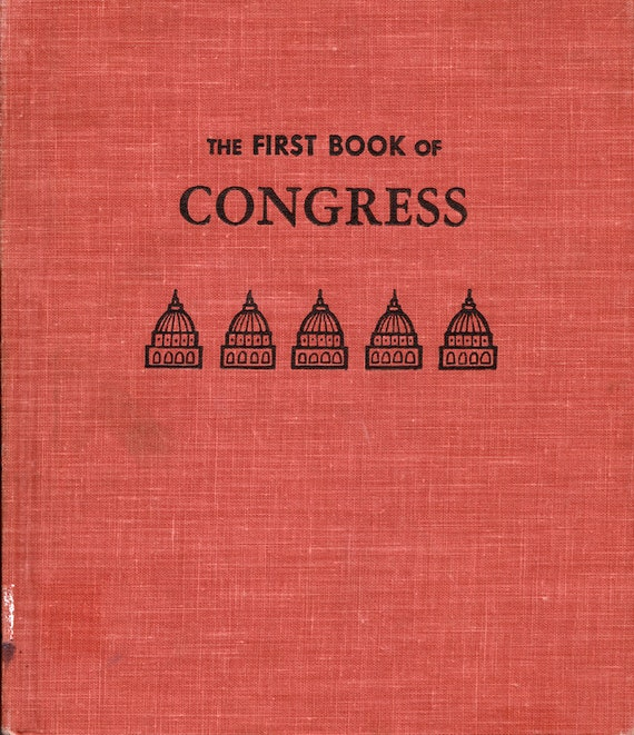 The First Book of Congress by Harold Coy, illustrated by Helen Borten
