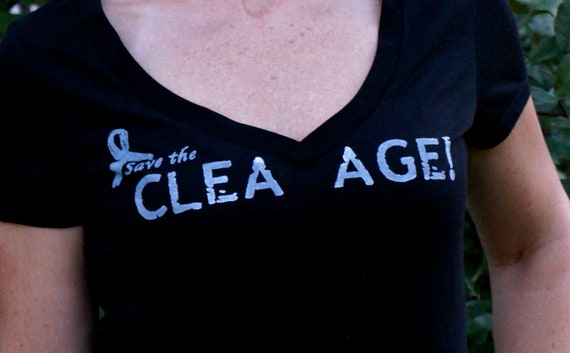 Save the Cleavage done in vintage looking silk screen on a black or pink v neck shirt with a plain back