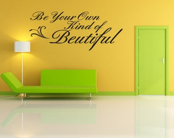 Wall Decal Quote Be Your Own Kind Of Beautiful Inspirational Quotes Wall Decals (v38)
