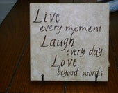 6X6 ceramic tile with Live, Laugh Love quote