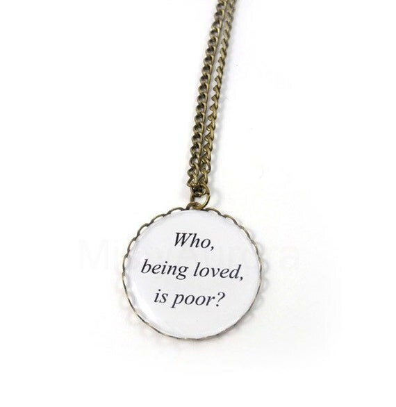 Oscar Wilde Necklace - Who, being loved, is poor - Quote Necklace - Literature Pendant Necklace