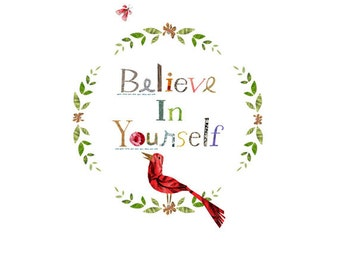 believe in yourself print, a little birdie told me print 2, quote print