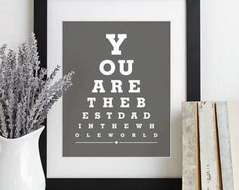 Fathers Day Gift For Dad Art Print Eye Chart - quote art typography poster wall decor - Best Dad In the Whole World