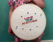 Embroidered : Love One Another. Simple Reminders