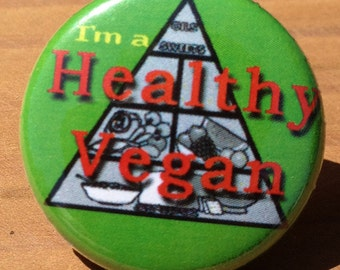 Healthy Vegan - Button, Magnet, or Bottle Opener
