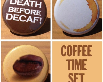 Coffee Time set of 3 - Buttons or Magnets