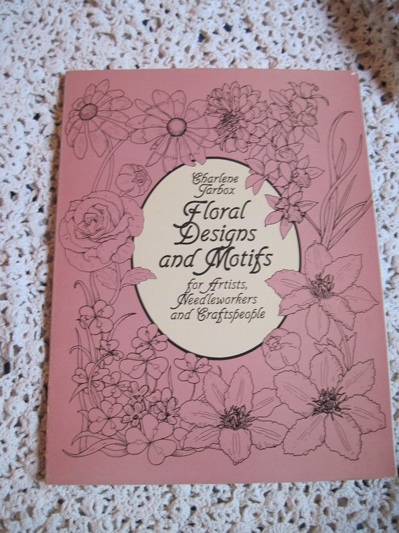 Floral Designs and Motifs for Artist, Needleworkers and Craftspeople Dover Books